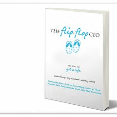Give Away & Book Review: The Flip-Flop CEO